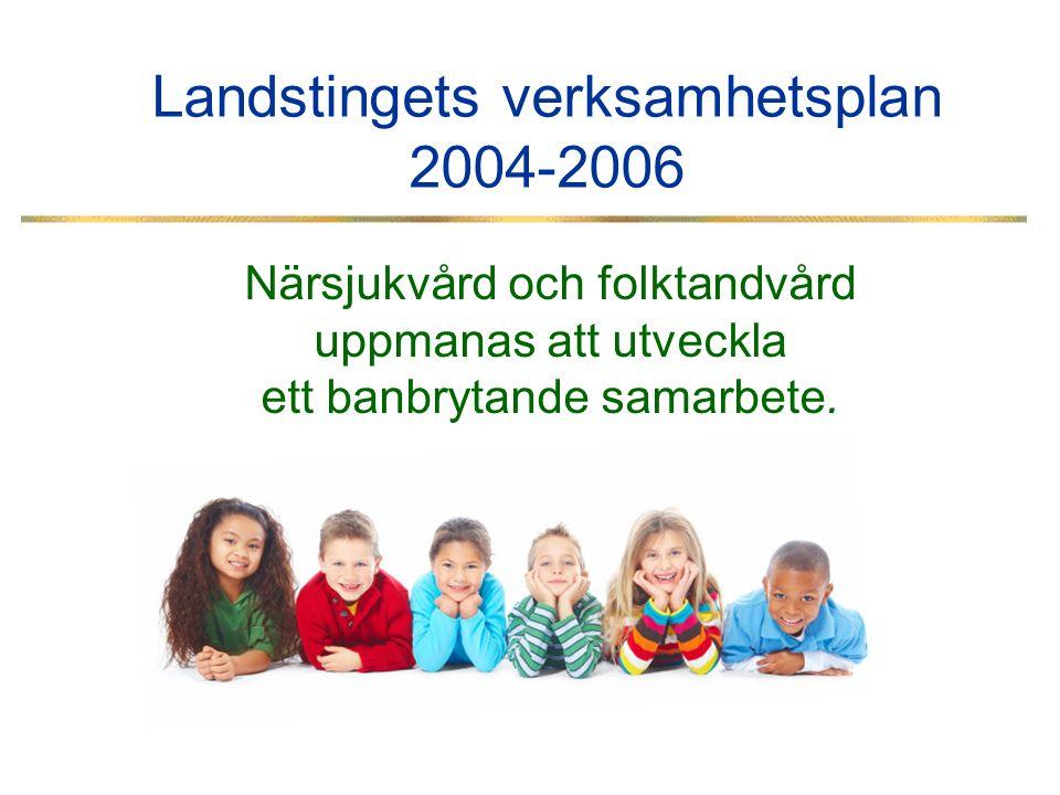 Landstingets verksamhetsplan 2004-2006