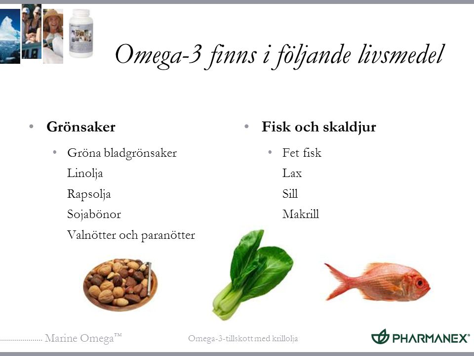 Omega-3 finns i följande livsmedel