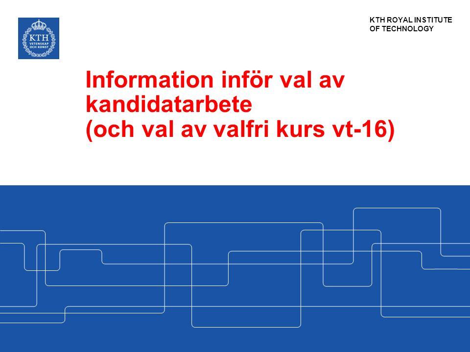 Information inför val av kandidatarbete (och val av valfri kurs vt-16)