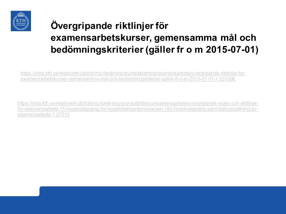 Övergripande riktlinjer för examensarbetskurser, gemensamma mål och bedömningskriterier (gäller fr o m 2015-07-01)