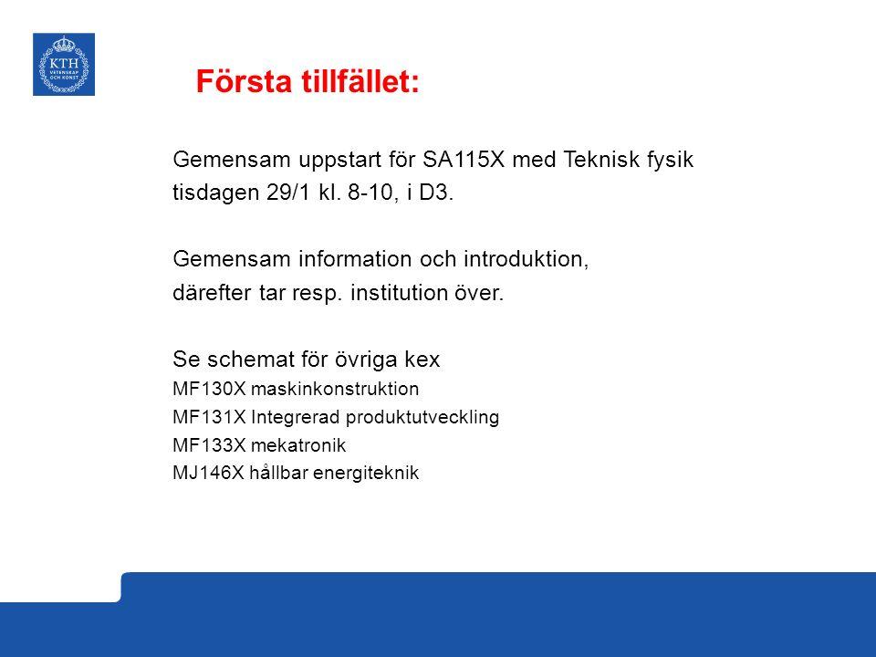 Första tillfället: Gemensam uppstart för SA115X med Teknisk fysik