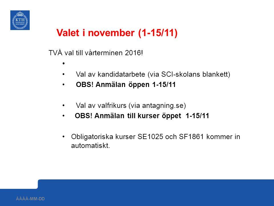 Valet i november (1-15/11) TVÅ val till vårterminen 2016!