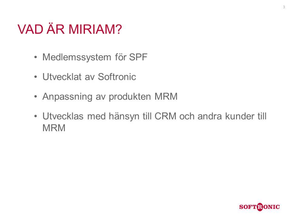 Vad är miriam Medlemssystem för SPF Utvecklat av Softronic
