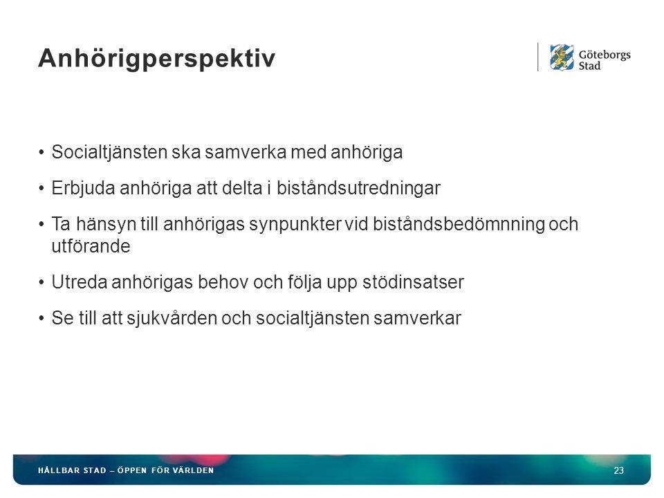 Anhörigperspektiv Socialtjänsten ska samverka med anhöriga