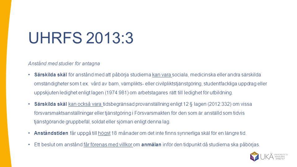 UHRFS 2013:3 Anstånd med studier för antagna
