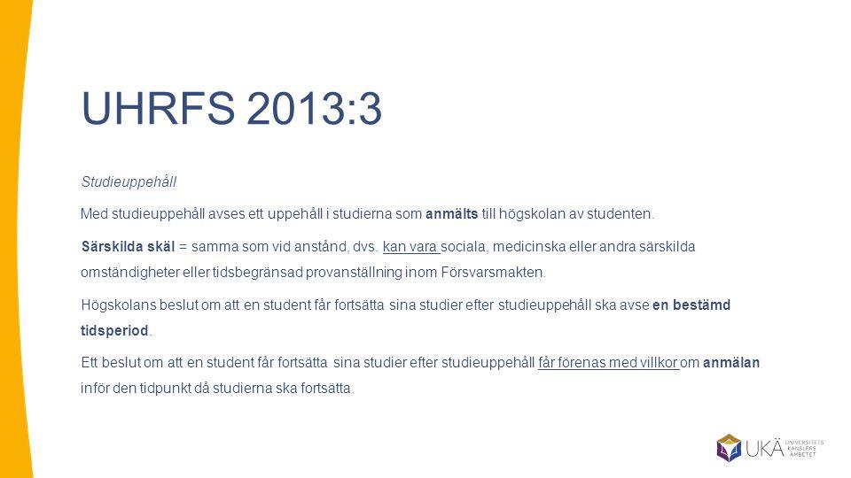 UHRFS 2013:3 Studieuppehåll