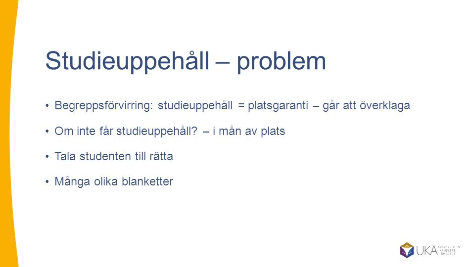 Studieuppehåll – problem
