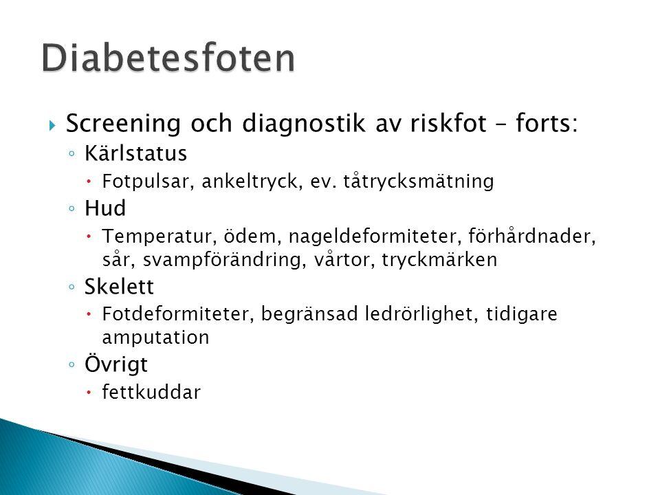 Diabetesfoten Screening och diagnostik av riskfot – forts: Kärlstatus