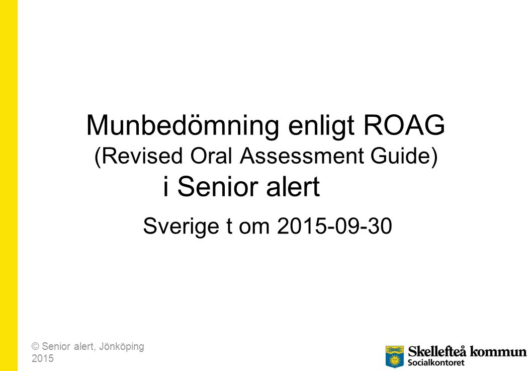 Munbedömning enligt ROAG (Revised Oral Assessment Guide) i Senior alert