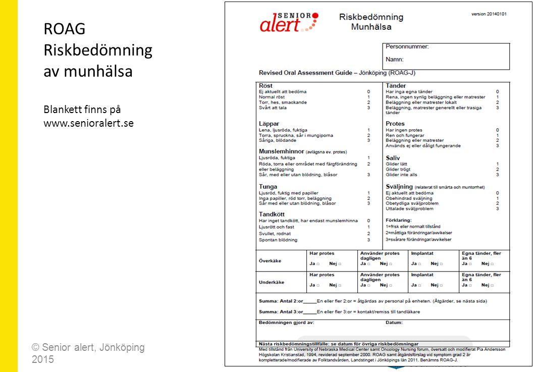 ROAG Riskbedömning av munhälsa Blankett finns på www.senioralert.se
