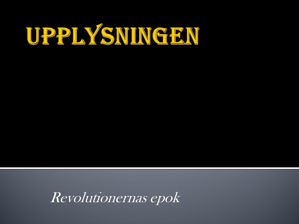 Upplysningen Revolutionernas epok