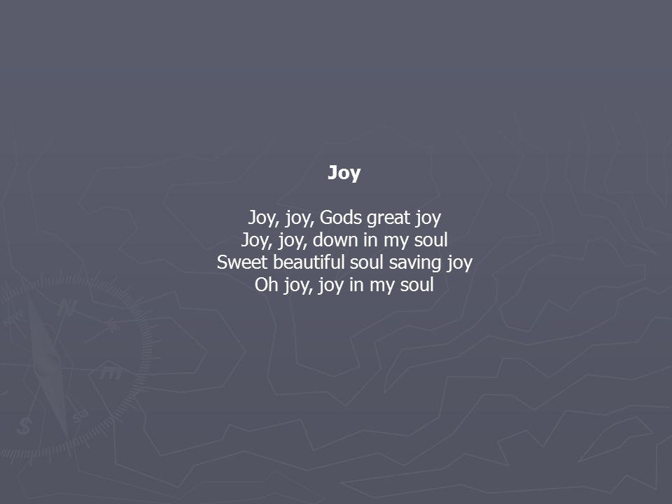 Sweet beautiful soul saving joy