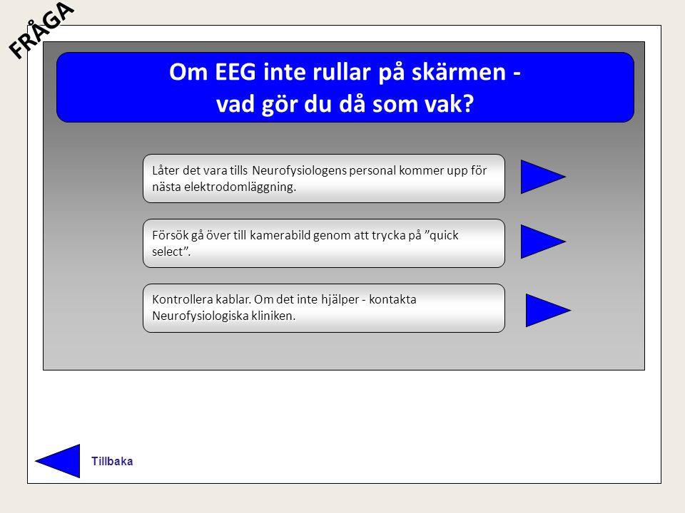 Om EEG inte rullar på skärmen -