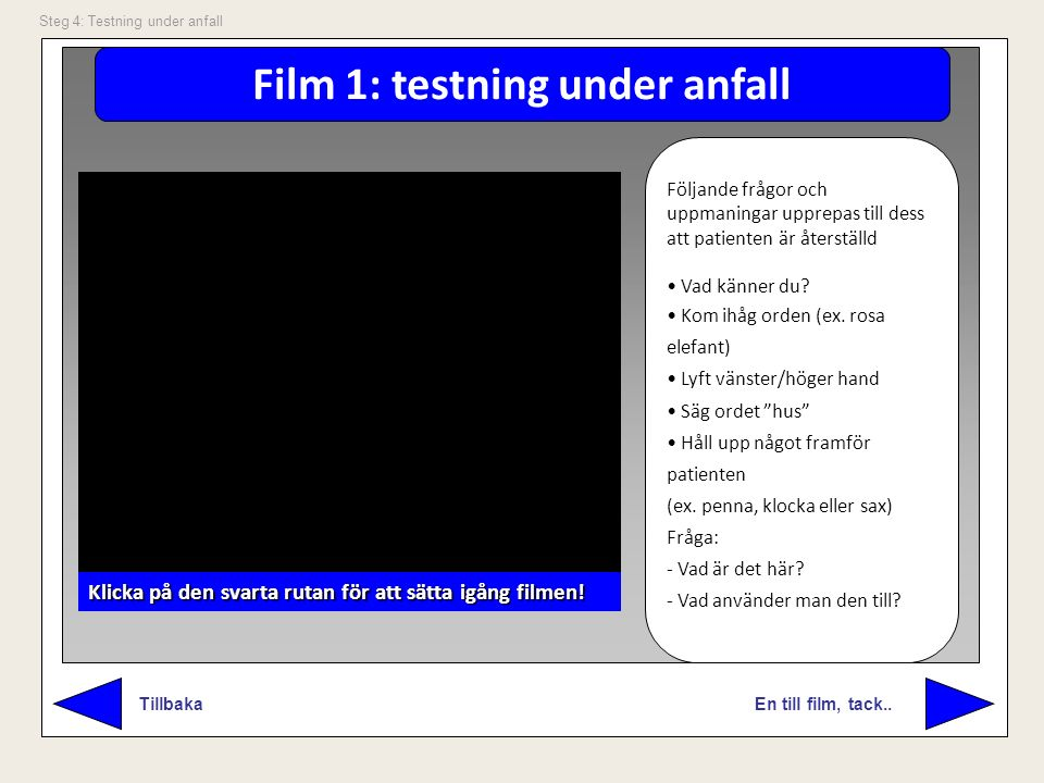 Film 1: testning under anfall