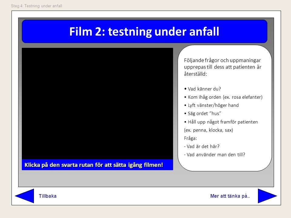 Film 2: testning under anfall