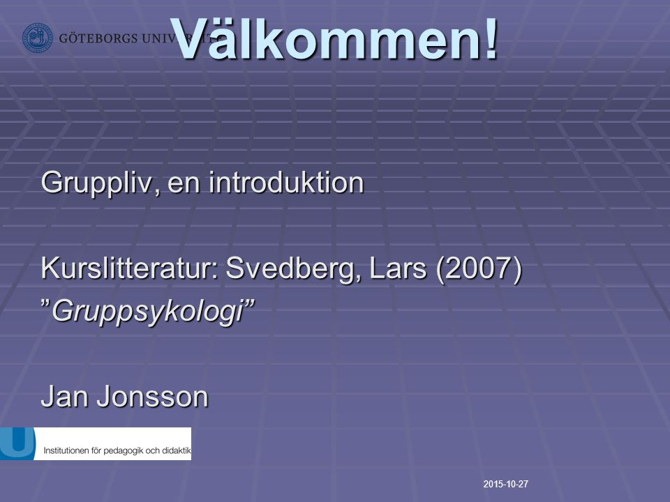 Välkommen! Gruppliv, en introduktion