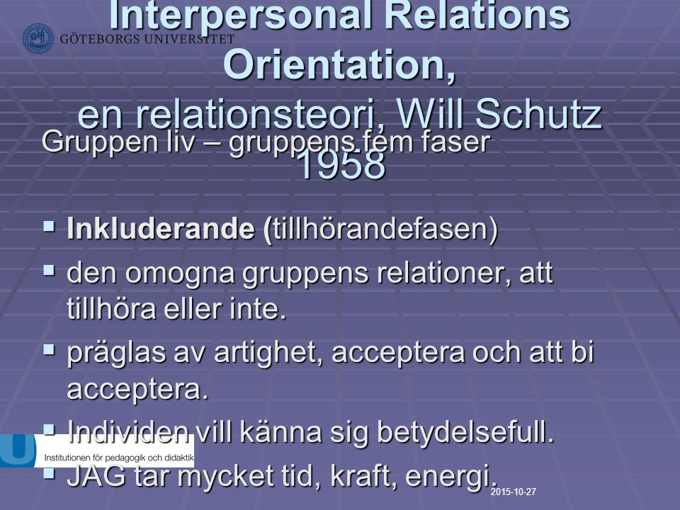 FIRO-modellen, Fundamental Interpersonal Relations Orientation, en relationsteori, Will Schutz 1958