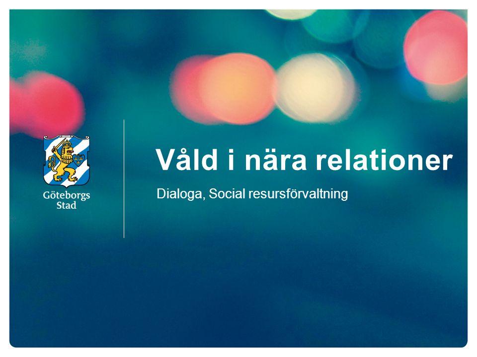 Våld i nära relationer Dialoga, Social resursförvaltning