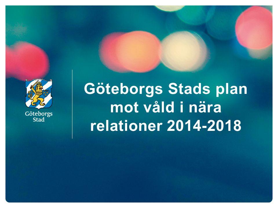 Göteborgs Stads plan mot våld i nära relationer 2014-2018