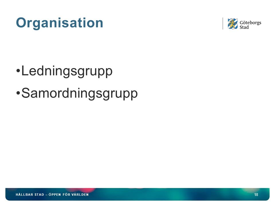 Organisation Ledningsgrupp Samordningsgrupp
