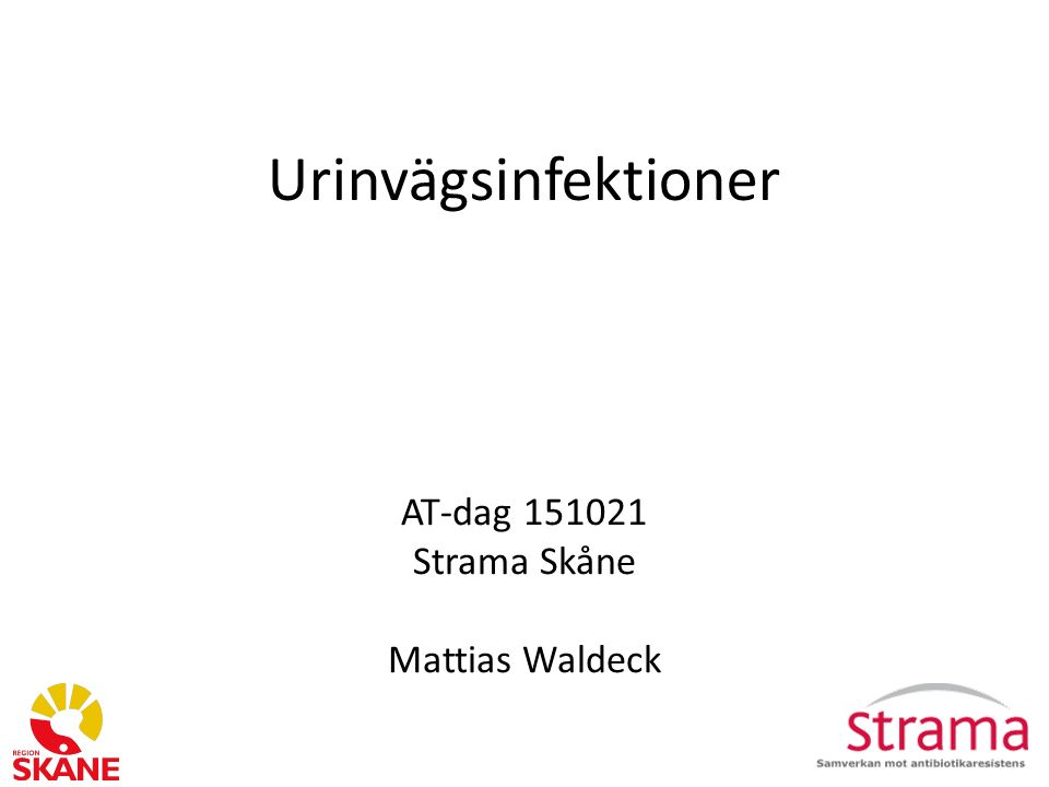 Urinvägsinfektioner AT-dag 151021 Strama Skåne Mattias Waldeck