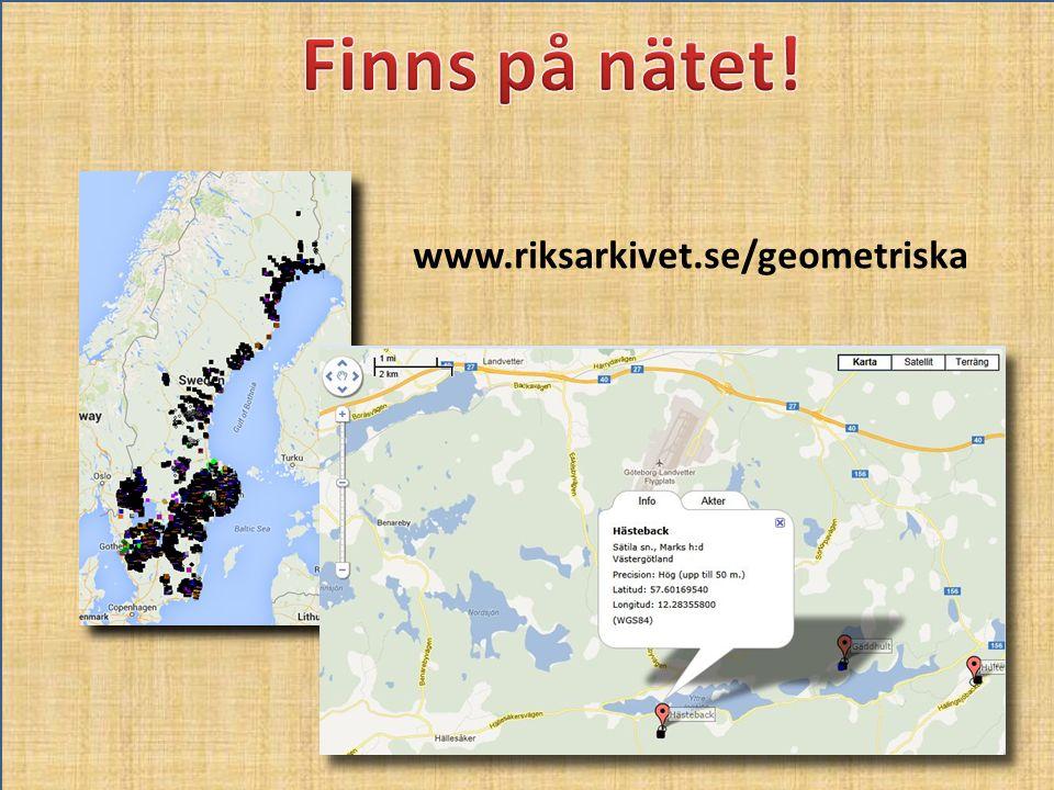 Finns på nätet! www.riksarkivet.se/geometriska