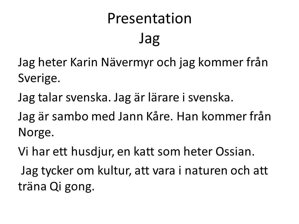 Presentation Jag