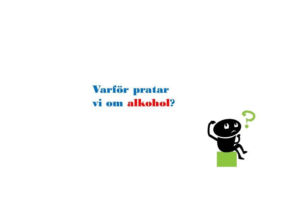 Varför pratar vi om alkohol