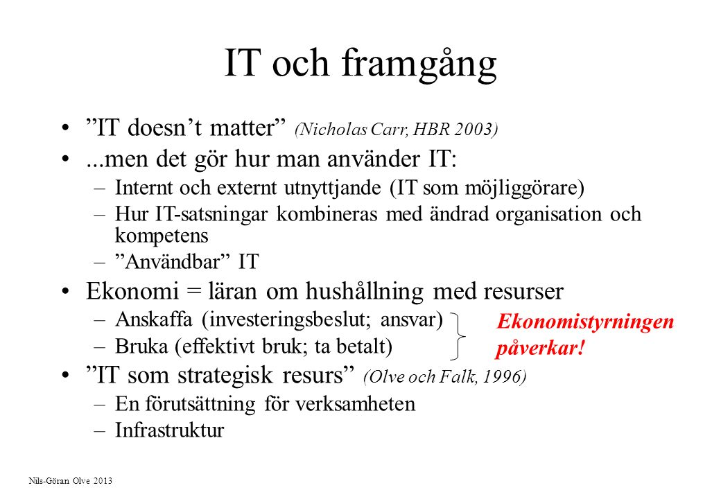 IT och framgång IT doesn't matter (Nicholas Carr, HBR 2003)