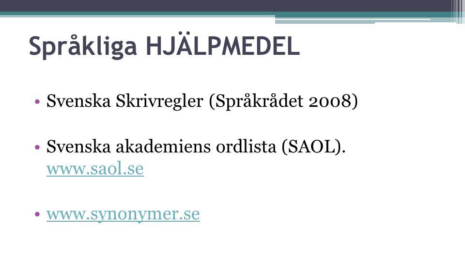 Språkliga HJÄLPMEDEL Svenska Skrivregler (Språkrådet 2008)
