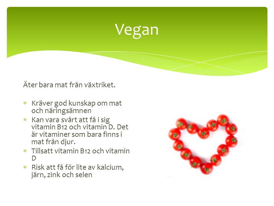 Vegan Äter bara mat från växtriket.