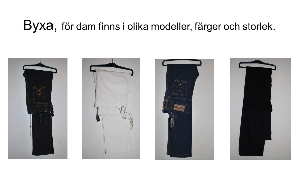 Byxa, för dam finns i olika modeller, färger och storlek.