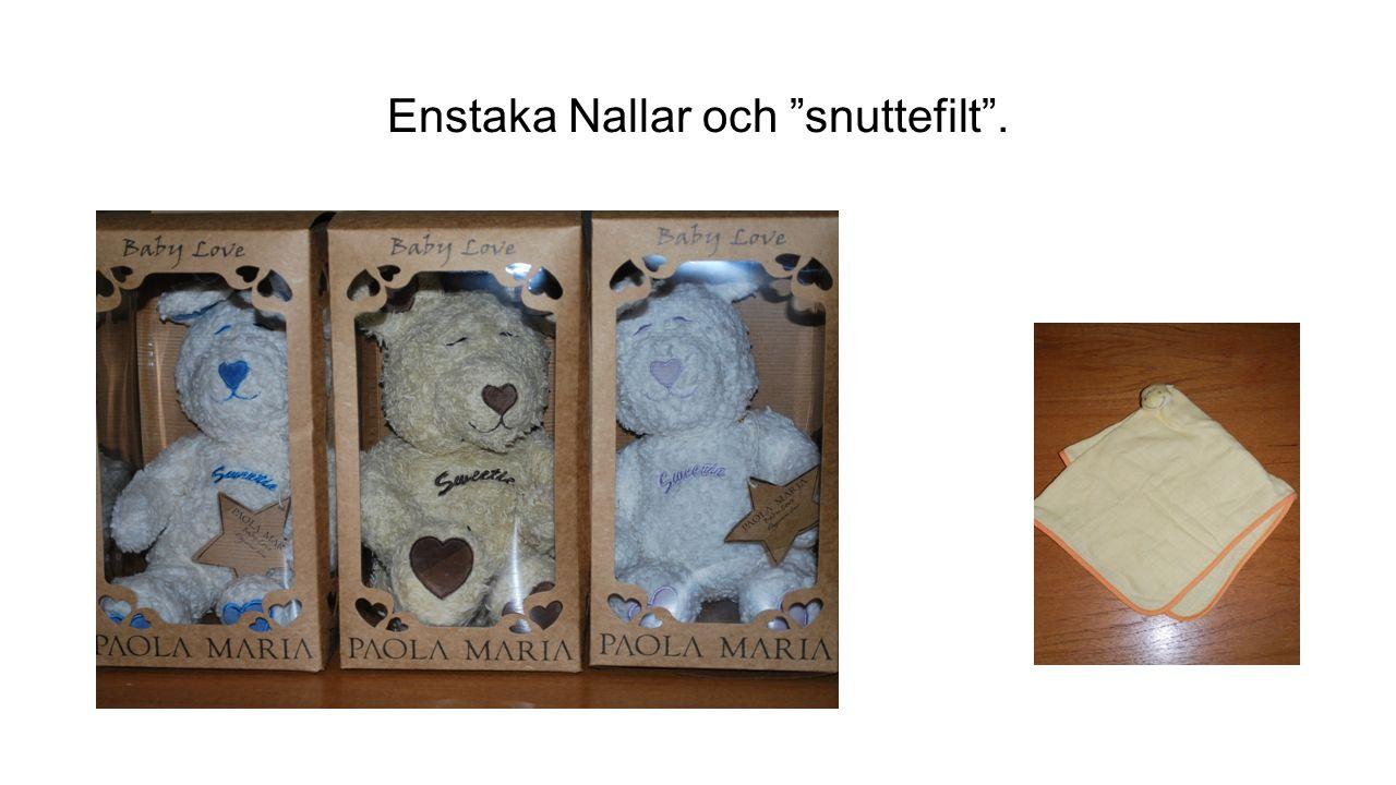 Enstaka Nallar och snuttefilt .