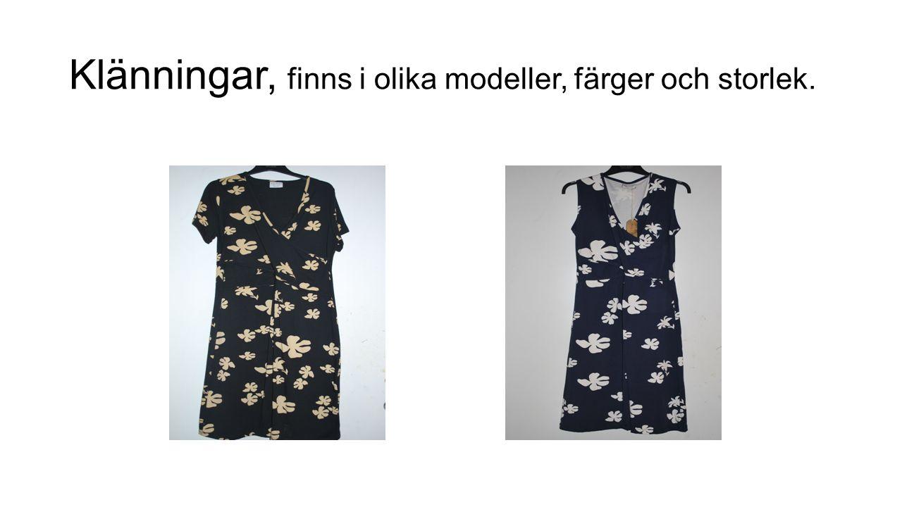 Klänningar, finns i olika modeller, färger och storlek.
