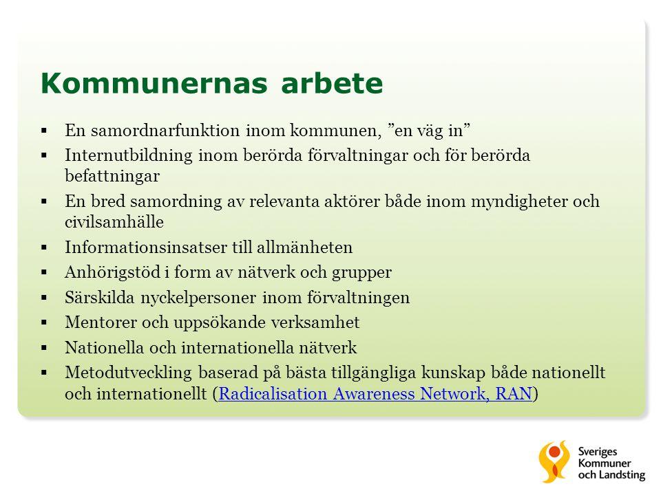 Kommunernas arbete En samordnarfunktion inom kommunen, en väg in