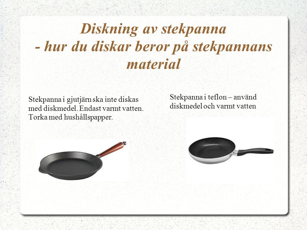 Diskning av stekpanna - hur du diskar beror på stekpannans material