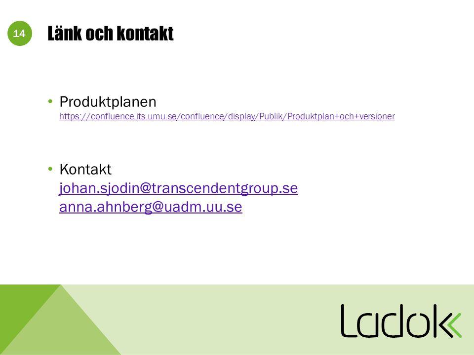 Länk och kontakt Produktplanen https://confluence.its.umu.se/confluence/display/Publik/Produktplan+och+versioner.