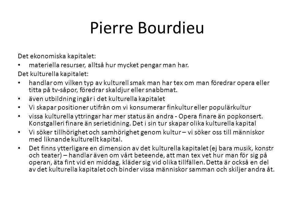 Pierre Bourdieu Det ekonomiska kapitalet: