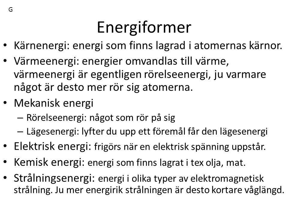 Energiformer Kärnenergi: energi som finns lagrad i atomernas kärnor.