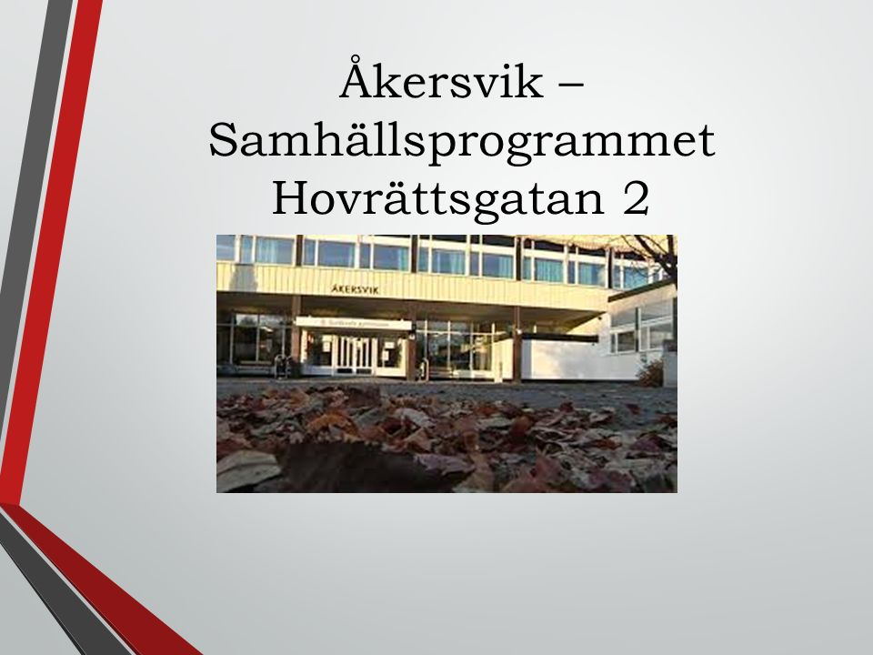 Åkersvik – Samhällsprogrammet Hovrättsgatan 2