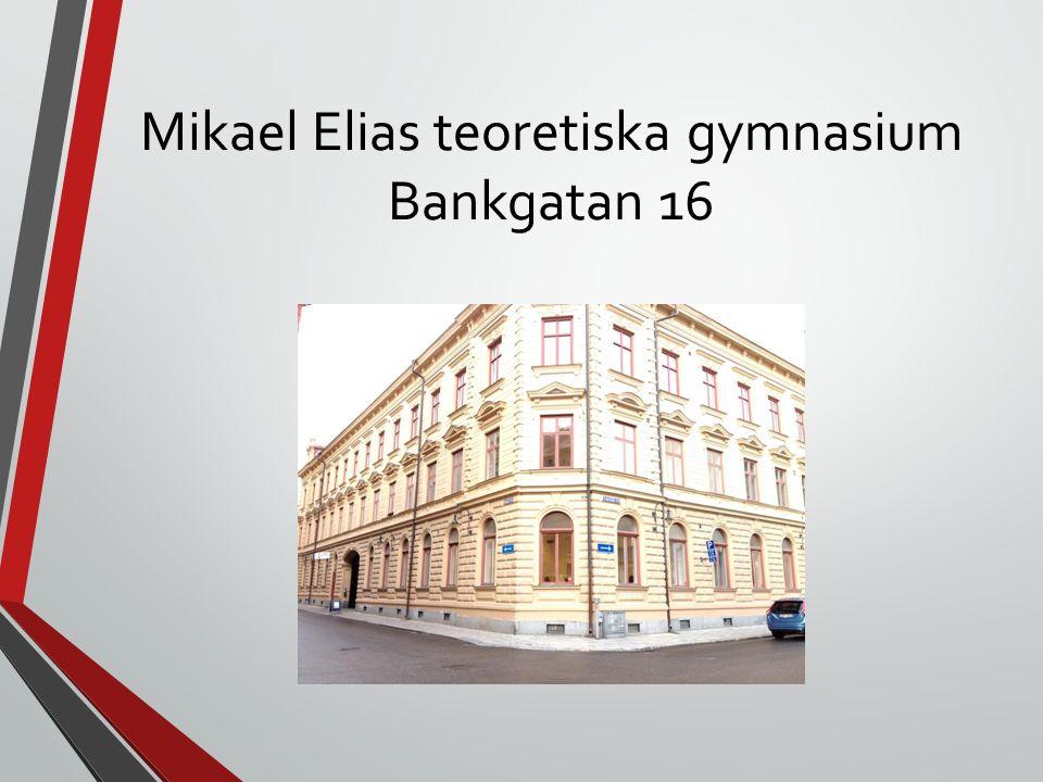 Mikael Elias teoretiska gymnasium Bankgatan 16