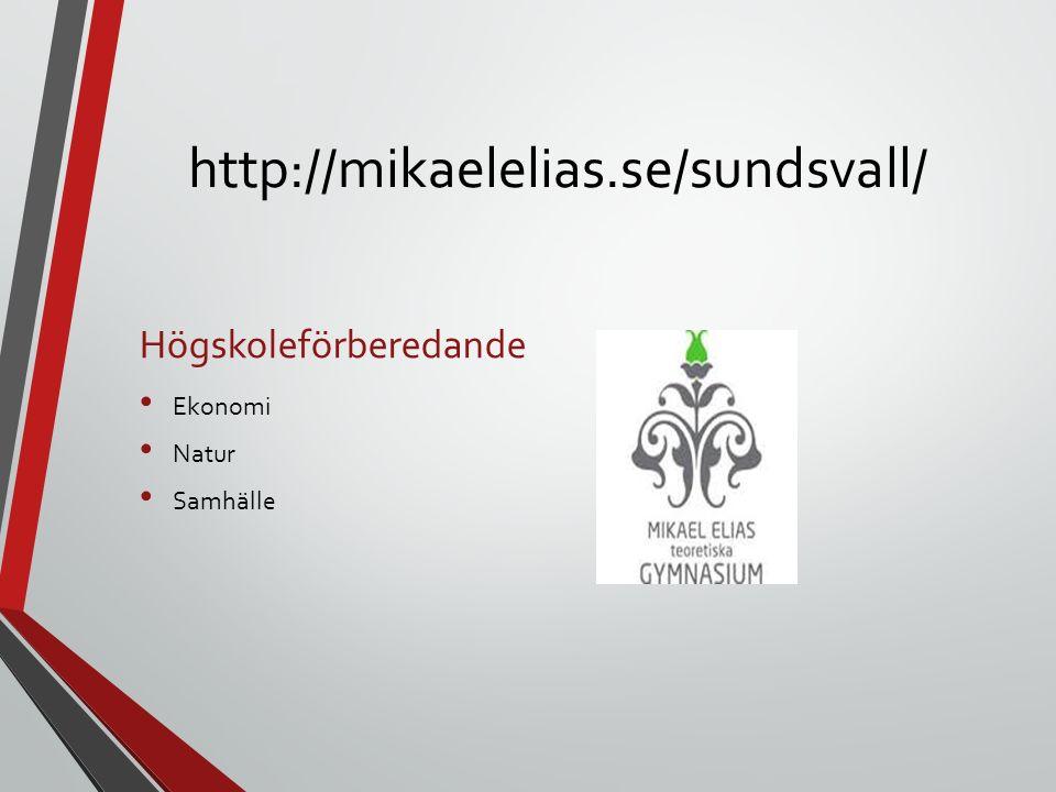 http://mikaelelias.se/sundsvall/ Högskoleförberedande Ekonomi Natur