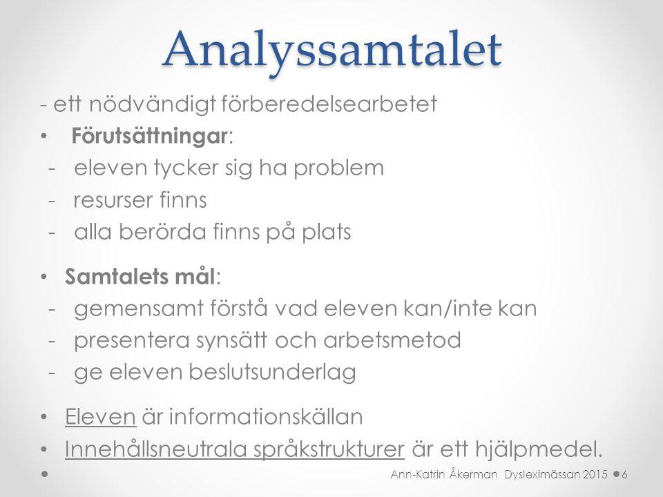 Analyssamtalet - ett nödvändigt förberedelsearbetet Förutsättningar: