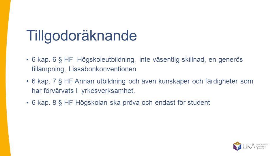 Tillgodoräknande 6 kap. 6 § HF Högskoleutbildning, inte väsentlig skillnad, en generös tillämpning, Lissabonkonventionen.