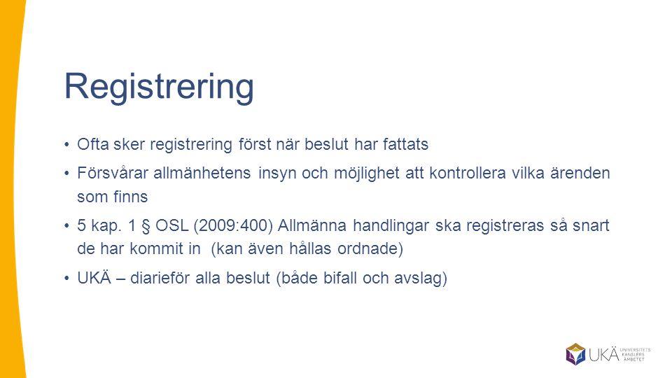 Registrering Ofta sker registrering först när beslut har fattats
