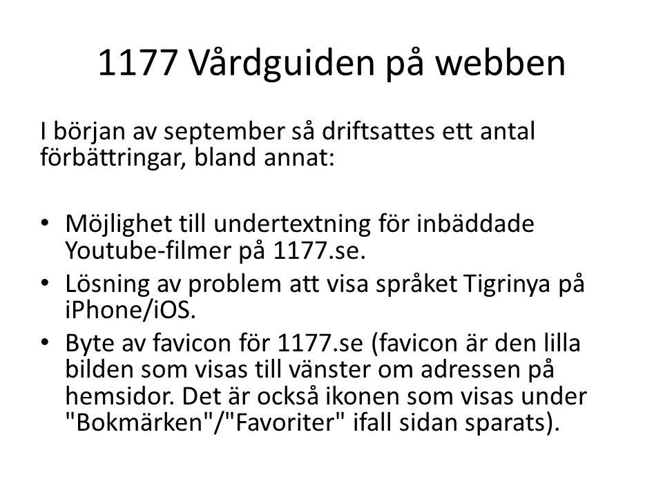 1177 Vårdguiden på webben I början av september så driftsattes ett antal förbättringar, bland annat: