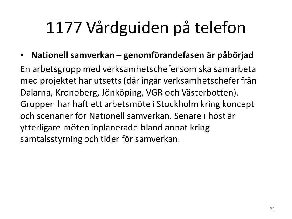 1177 Vårdguiden på telefon Nationell samverkan – genomförandefasen är påbörjad.