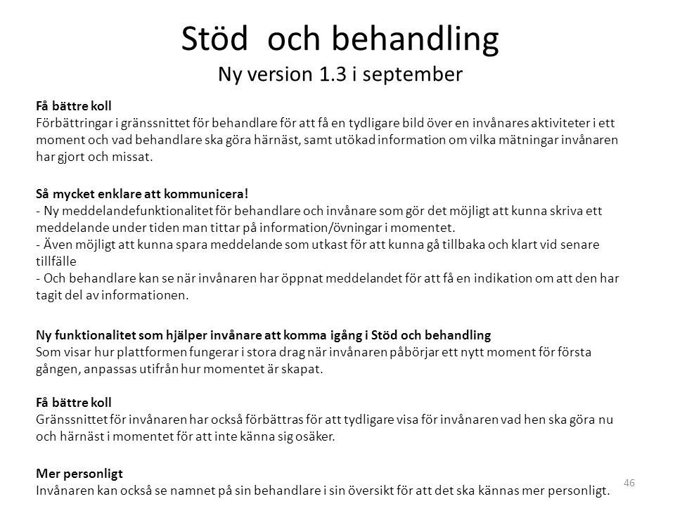 Stöd och behandling Ny version 1.3 i september