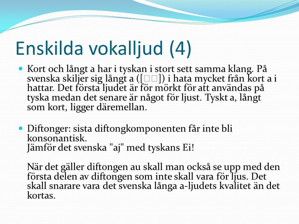 Enskilda vokalljud (4)