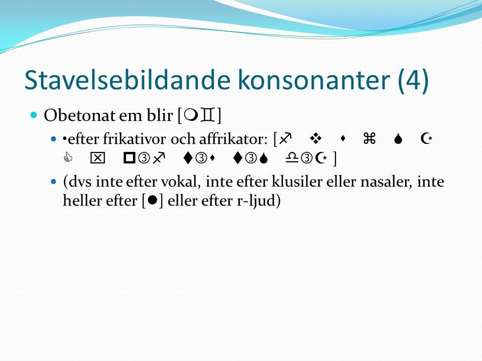 Stavelsebildande konsonanter (4)